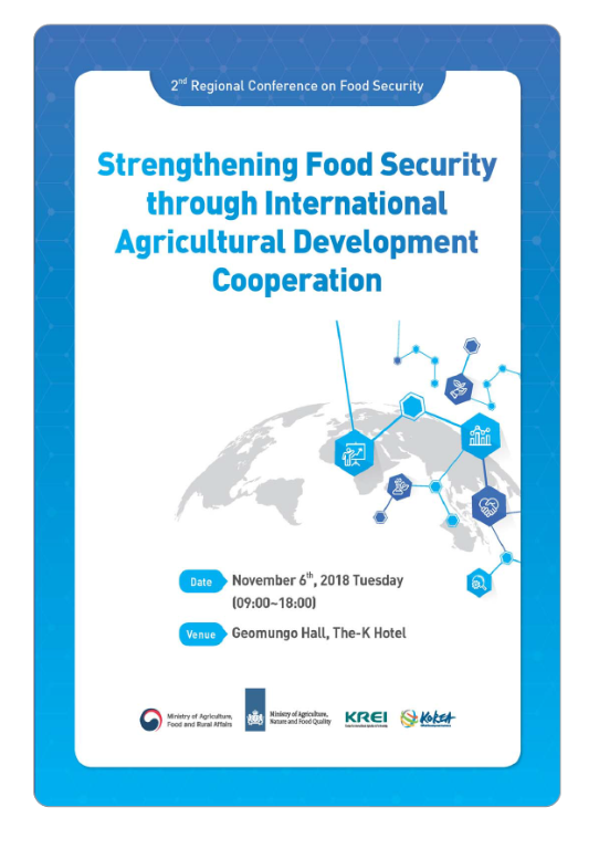Strengthening Food Security through International Agricultural Development Cooperation : The 2nd Regional Conference on Food Security